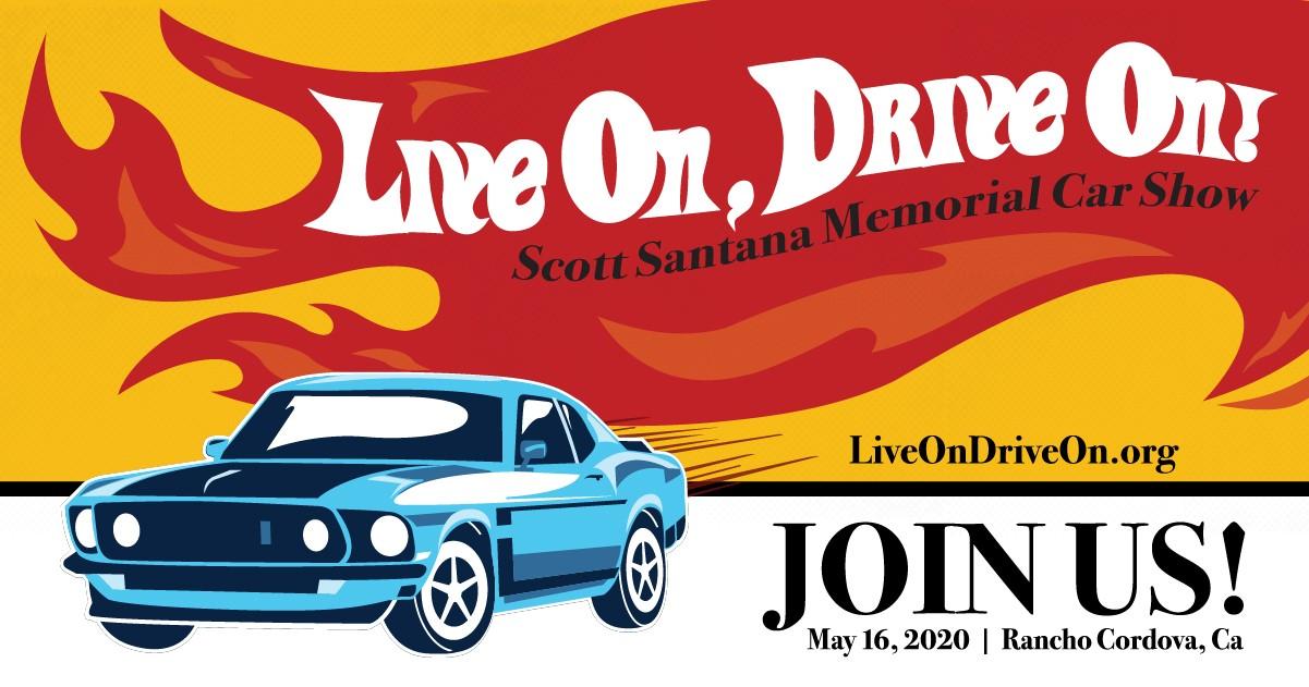 2017 Live On, Drive On! Scott Santana Memorial Car Show